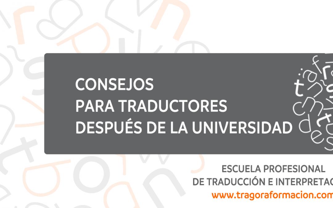 Consejos para traductores después de la Universidad