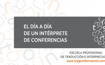Una jornada de trabajo de un intérprete de conferencias