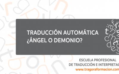 Traducción automática, ¿ángel o demonio?