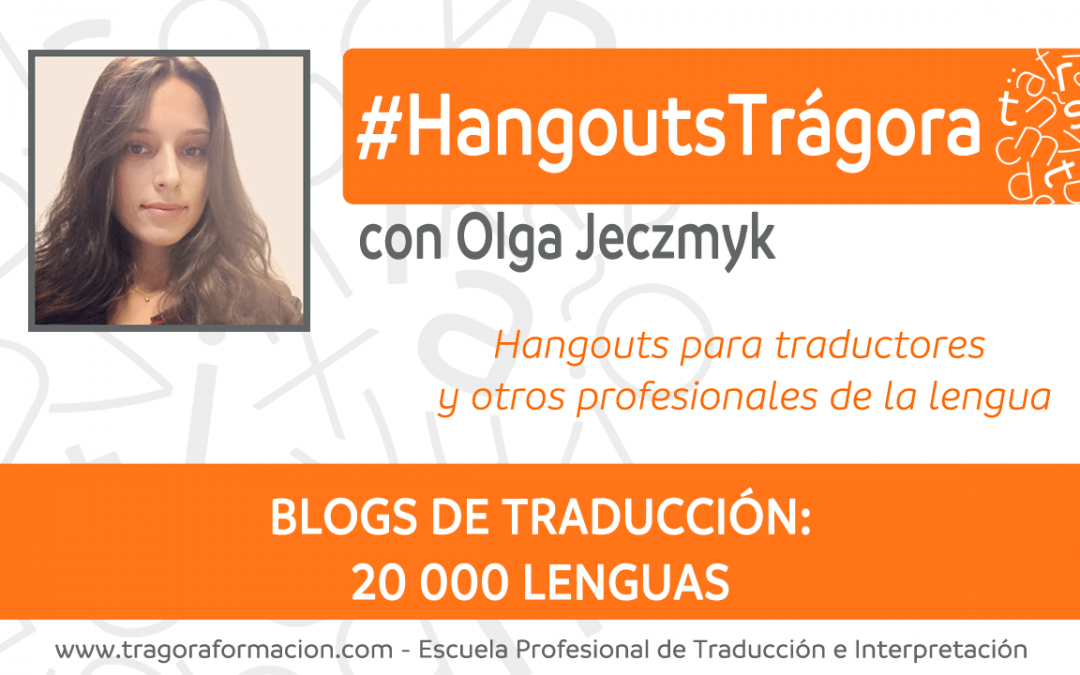 Blogs de traducción: la experiencia de 20 000 Lenguas