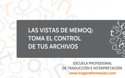 #QATAOtip 1 – Toma el control de tus archivos con las vistas de memoQ