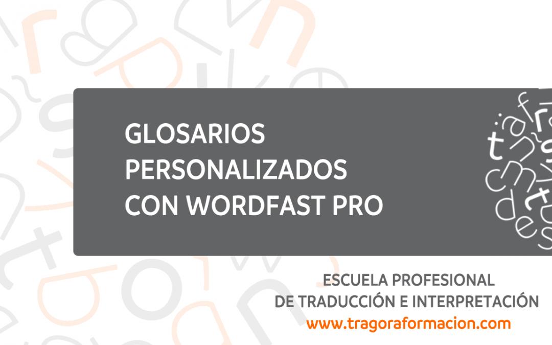 #QATAOtip 3 – Crea tus propios glosarios personalizados con Wordfast Pro