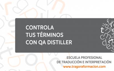 #QATAOtip 6 – ¡Controla tus términos y dominarás la traducción con QA Distiller!