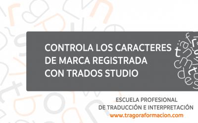 #QATAOtip 8 – ¡Controla los caracteres de marca registrada con Trados Studio!