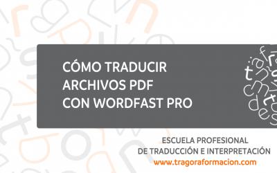 #QATAOtip 7 – Cómo traducir archivos PDF con Wordfast Pro