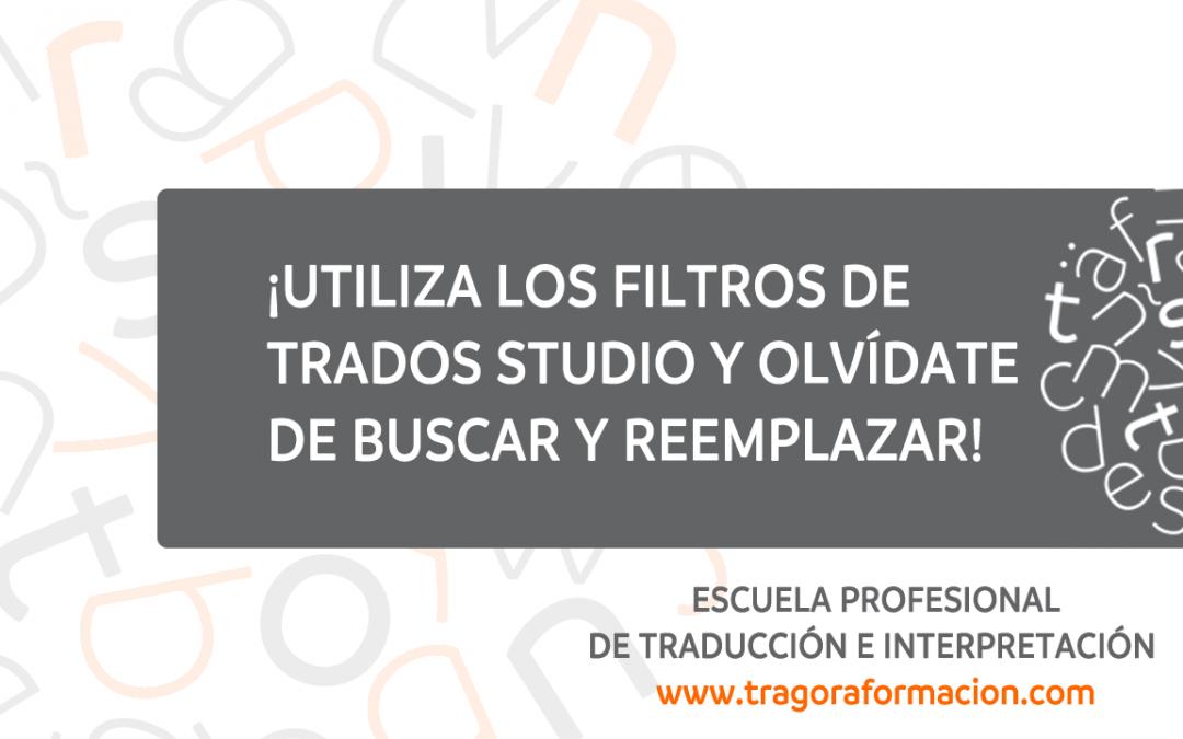 #QATAOtip 9 – Utiliza los filtros de Trados Studio y olvídate de buscar y reemplazar