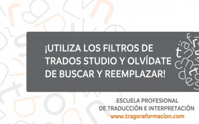 #QATAOtip 9 – ¡Utiliza los filtros de Trados Studio y olvídate de buscar y reemplazar!