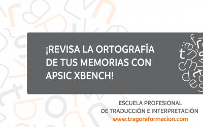 #QATAOtip 10 – ¡Revisa la ortografía de tus memorias con ApSIC Xbench!