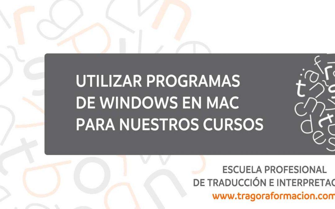 Cómo utilizar programas de Windows en Mac para nuestros cursos