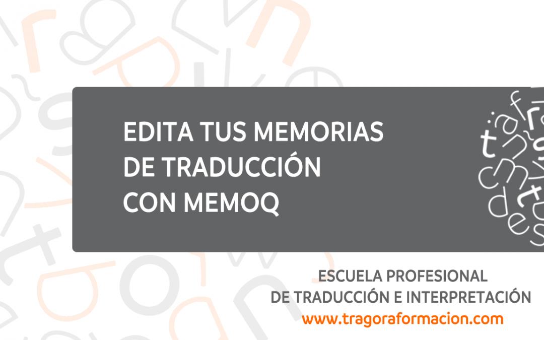 #QATAOtip 14 – Edita tus memorias de traducción con memoQ