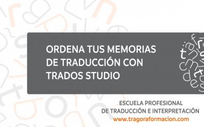 #QATAOtip 13 – Ordena tus memorias de traducción con Trados Studio