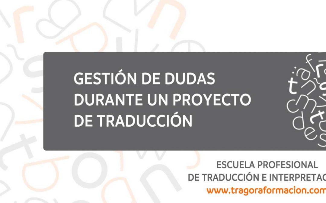 Gestión de dudas durante un proyecto de traducción