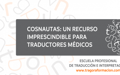 Cosnautas: un recurso imprescindible para traductores médicos