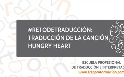 #Retodetraducción: traduce y adapta la letra de la canción Hungry Heart