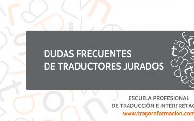 ¿Cuáles son las mayores dudas de los traductores jurados?