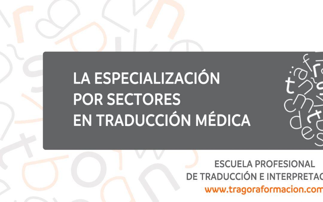 La especialización por sectores en traducción médica