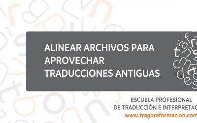 #QATAOtip 18 – Alinear archivos para aprovechar traducciones antiguas en Trados o memoQ