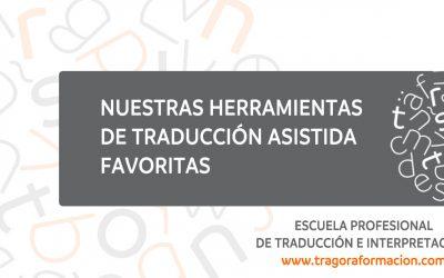 Nuestras herramientas de traducción asistida (TAO) favoritas