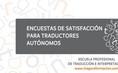 Encuestas de satisfacción para traductores autónomos