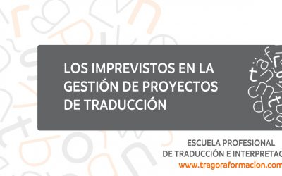 Cómo lidiar con imprevistos en la gestión de proyectos de traducción
